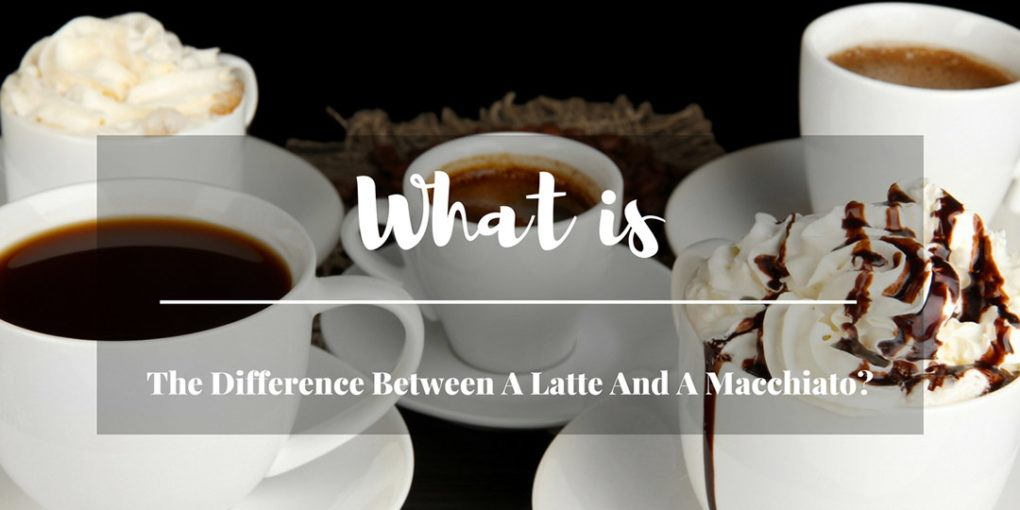 What is the difference between a latte and a macchiato?