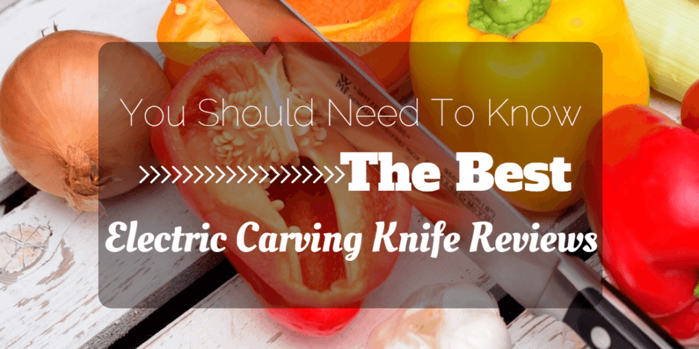 Electric carving knife reviews