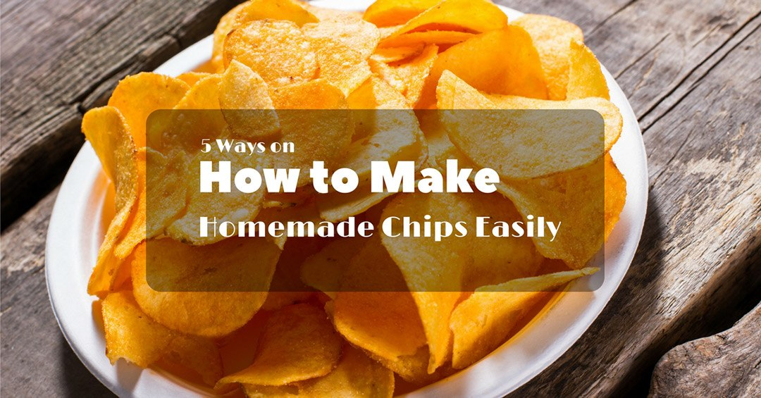 How to Make Homemade Chips