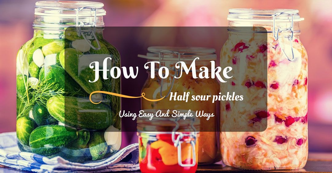 Make Half Sour Pickles At Home