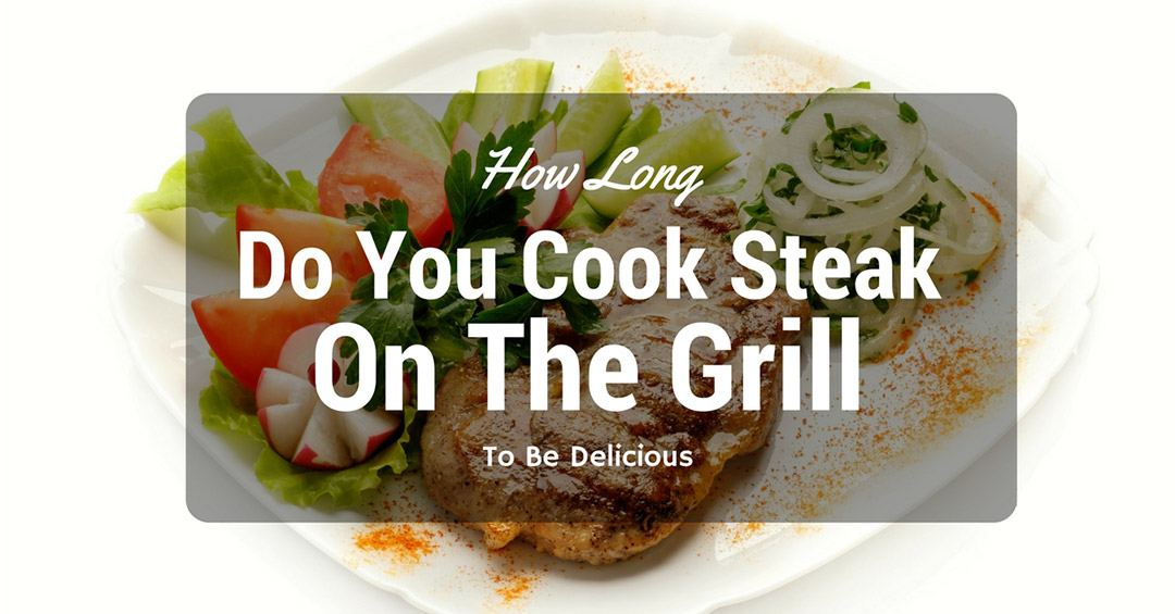 how long do you cook steak on the grill