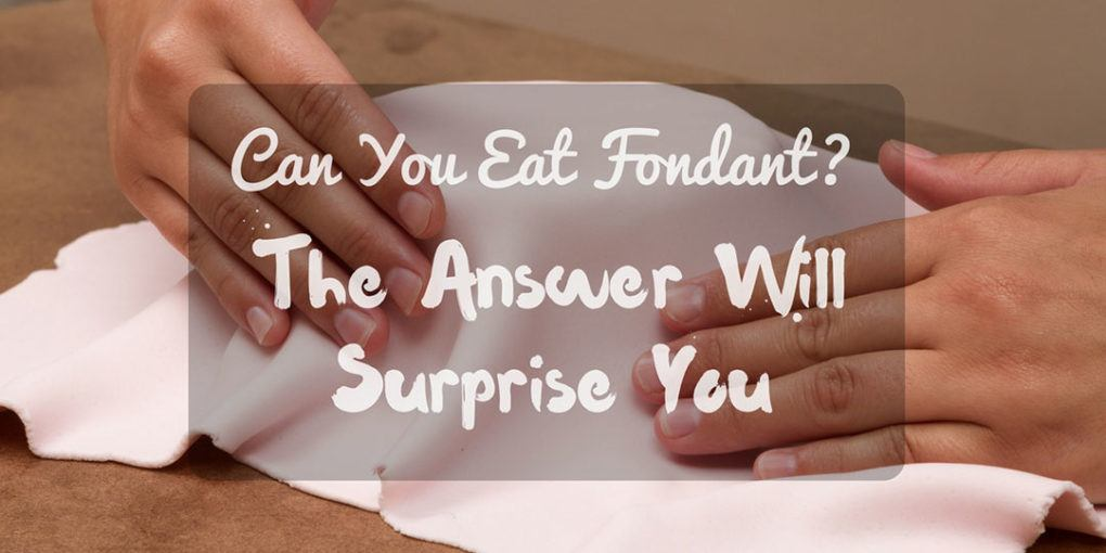 Can you eat fondant