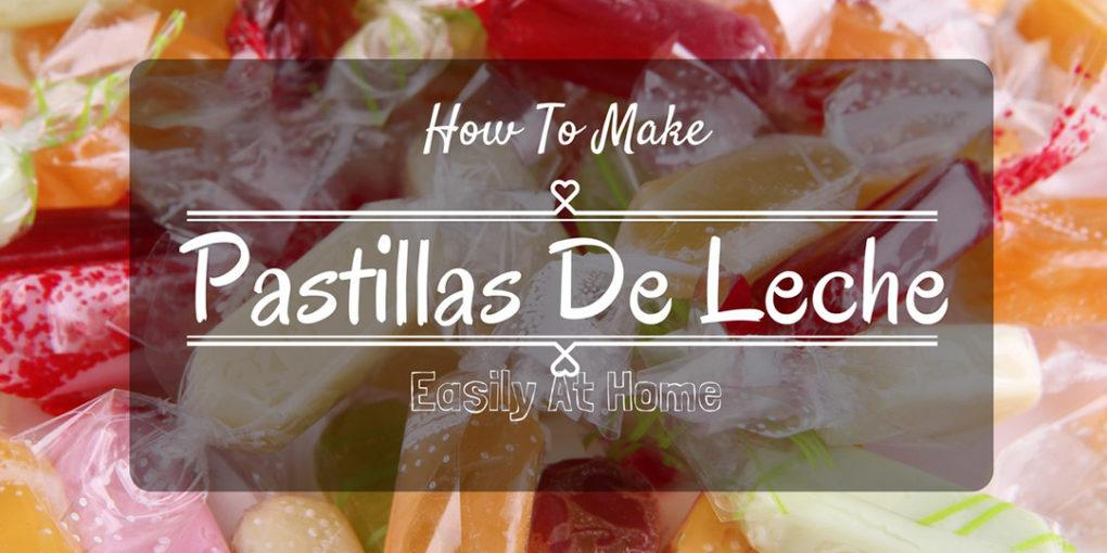 Athome De pastillas de leche how to them easily at home in just 30 minutes