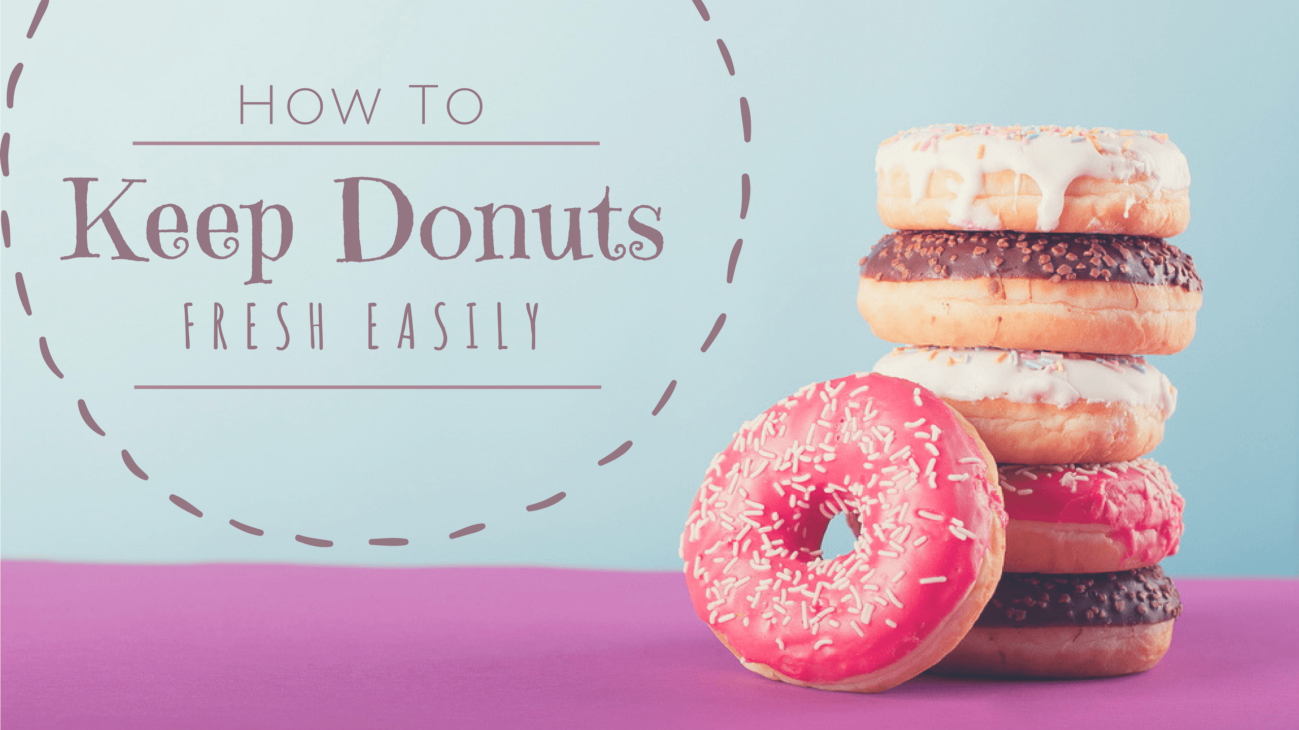 How to keep donuts fresh?