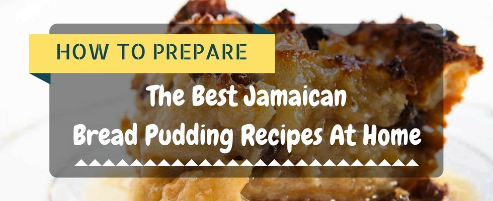 jamaican bread pudding recipe