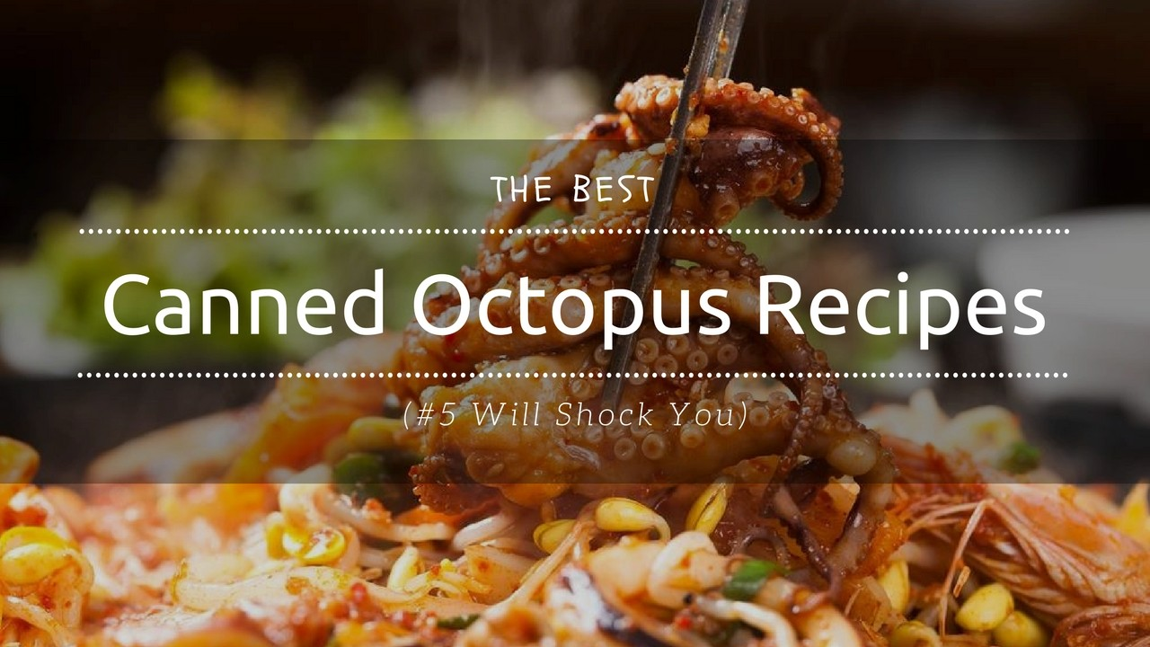 Canned octopus recipes