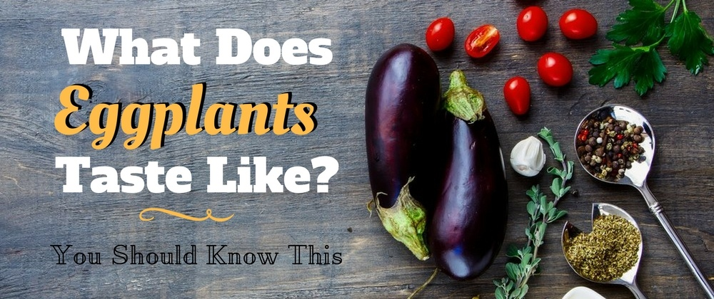 what-does-eggplant-taste-like