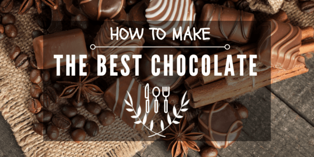 How to make the best chocolate