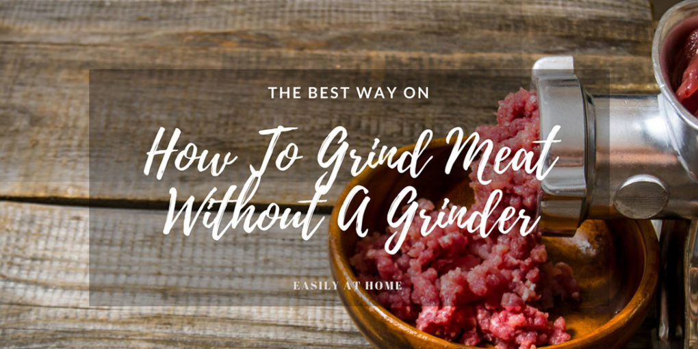 How to grind meat without a grinder